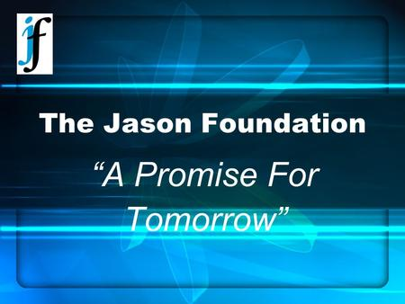 "The Jason Foundation ""A Promise For Tomorrow"". A Promise For Tomorrow Lesson A."