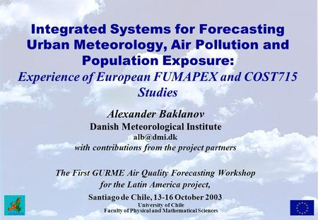 Integrated Systems for Forecasting Urban Meteorology, Air Pollution and Population Exposure: Experience of European FUMAPEX and COST715 Studies Alexander.