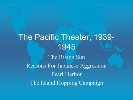 The Pacific Theater, The Rising Sun