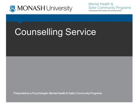 Counselling Service Presented by a Psychologist, Mental Health & Safer Community Programs.