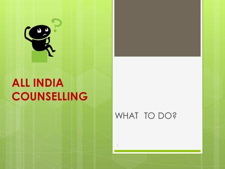 ALL INDIA COUNSELLING WHAT TO DO? 1. THANKS TO SAFE HANDS LONG ASSOCIATION FOR SEVEN YEARS & CONTINUES…. THE HANDS ARE REALLY SAFE 2.