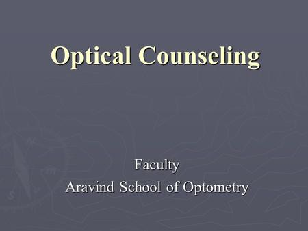 Optical Counseling Faculty Aravind School of Optometry.