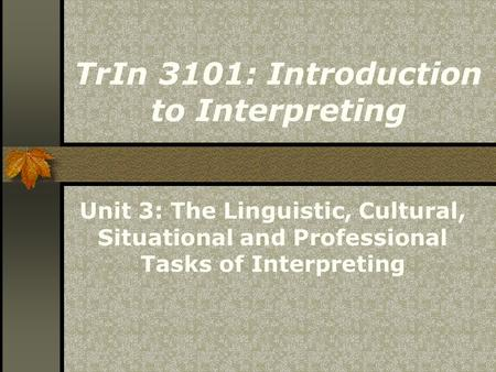 TrIn 3101: Introduction to Interpreting