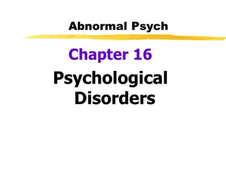 chapter 16 psychology Psychology and life, 20th edition provides the perfect balance of science and accessibility so that students can understand research and its application to daily life chapter 16: social psychology digital add to cart psychology and life (subscription), 20th edition.