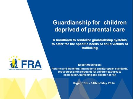Guardianship for children deprived of parental care A handbook to reinforce guardianship systems to cater for the specific needs of child victims of trafficking.