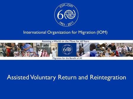 1 Assisted Voluntary Return and Reintegration International Organization for Migration (IOM)