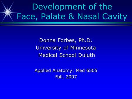 Development of the Face, Palate & Nasal Cavity