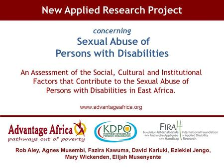 New Applied Research Project concerning Sexual Abuse of Persons with Disabilities An Assessment of the Social, Cultural and Institutional Factors that.