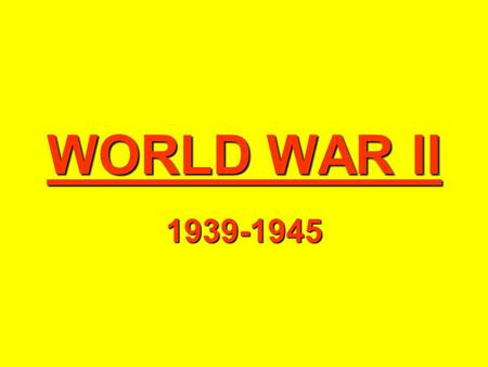 WORLD WAR II 1939-1945. Axis Powers and Leaders Germany Adolph Hitler Leader of Nazi political party Blamed Jews for all of Germany's economic problems.