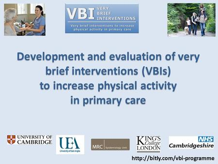 Development and evaluation of very brief interventions (VBIs) to increase physical activity in primary care