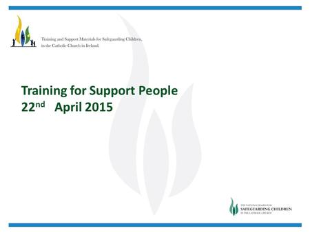 Training for Support People 22 nd April 2015. Welcome Colette Stevenson.