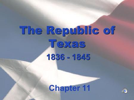 The Republic of Texas 1836 - 1845 Chapter 11.