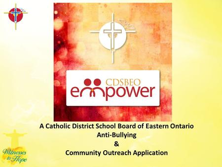 A Catholic District School Board of Eastern Ontario Anti-Bullying & Community Outreach Application.