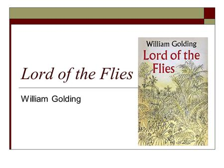 Lord of the Flies William Golding. Literary Terms  Plot Diagram Exposition Inciting Moment Rising Action Climax/Turning Point Falling Action Denouement.