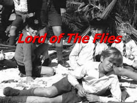 Lord of The Flies. Author – William Golding Born Sept. 19 th, 1911 Born Sept. 19 th, 1911 Died June 19 th, 1993 Died June 19 th, 1993 Joined the British.