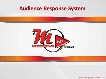 E Audience Response System Audience Response System www.mplayinternational.com.