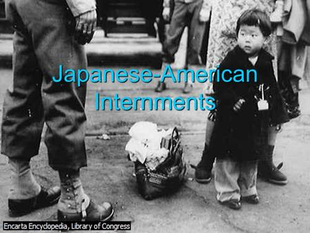 Japanese-American Internments. The Japanese-American Internments Question: Discuss the arguments for and against interning Japanese Americans during WWII.