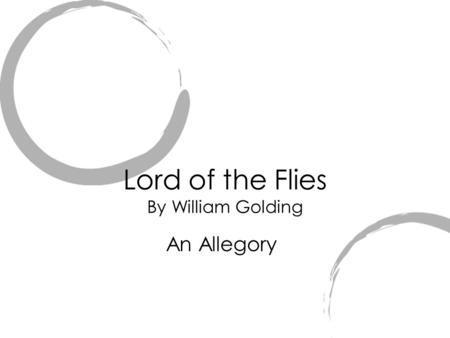 Lord of the Flies By William Golding An Allegory.