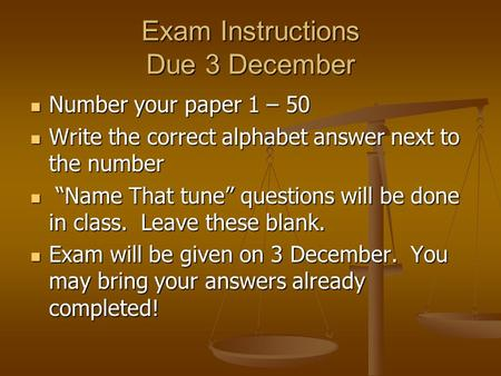 Exam Instructions Due 3 December Number your paper 1 – 50 Number your paper 1 – 50 Write the correct alphabet answer next to the number Write the correct.