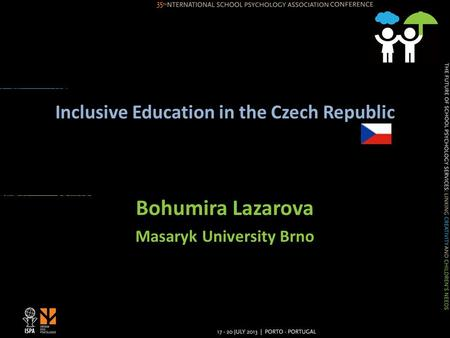 Inclusive Education in the Czech Republic Bohumira Lazarova Masaryk University Brno.