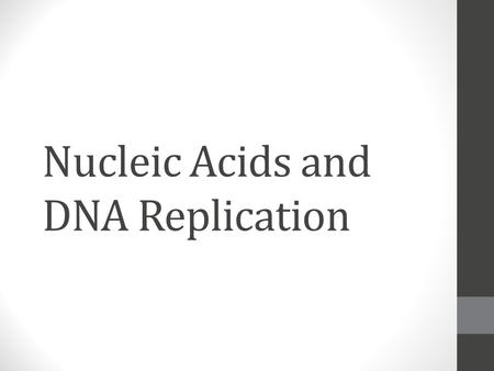 Nucleic Acids and DNA Replication. 1. What is the role of nucleic acid? 2. What is the monomer of a nucleic acid? 3. The monomer of a nucleic acid is.