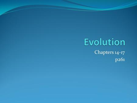 "Chapters 14-17 p261. Biogenesis – ""life"" ""creation"" All living things come from other living things."