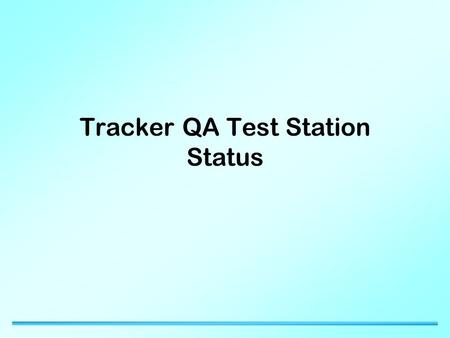 Tracker QA Test Station Status. 29/08/2015Imperial College 2 Updated QA Scan Definition Scan definition: 1 –One 300 mm scan  r to V (1) 25 –Two 75 mm.