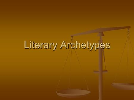 Literary Archetypes.