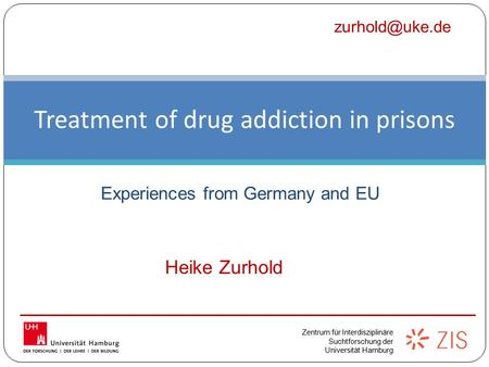 Treatment of drug addiction in prisons
