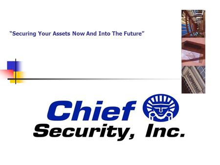 """Securing Your Assets Now And Into The Future"". Securing Your Assets Now And Into The Future. Our Services We are positioned to offer customized services."
