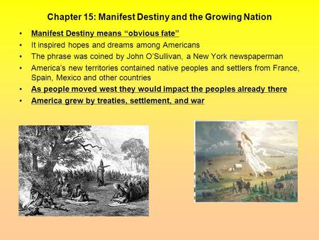 Chapter 15: Manifest Destiny and the Growing Nation