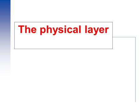 The physical layer. The Theoretical Basis for Data Communication Fourier Analysis Any periodical signal can be decomposed as a sum of sinusoidal signals.