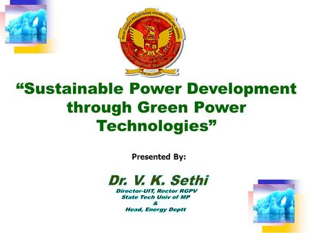 """Sustainable Power Development through Green Power Technologies"" Presented By:"