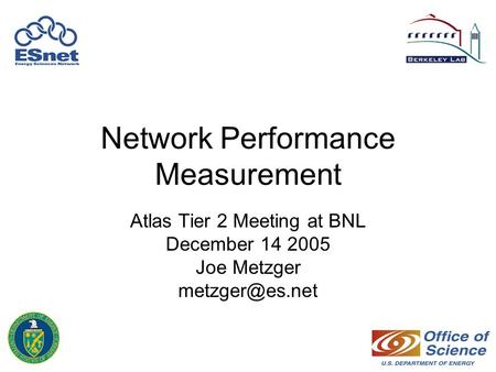 Network Performance Measurement Atlas Tier 2 Meeting at BNL December 14 2005 Joe Metzger