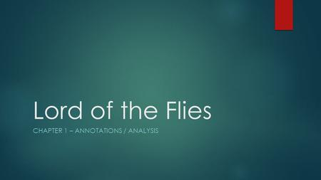 Lord of the Flies CHAPTER 1 – ANNOTATIONS / ANALYSIS.