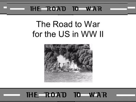 The Road to War for the US in WW II
