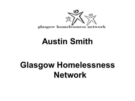 Austin Smith Glasgow Homelessness Network. Disempowerment and Disconnection: trauma and homelessness (GHN 2003)