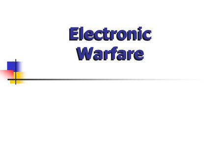 Electronic Warfare Countermeasures – exploit an adversary's own activity as a means of determining his intentions or reducing his effectiveness. EW has.