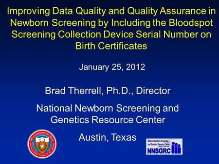 Improving Data Quality and Quality Assurance in Newborn Screening by Including the Bloodspot Screening Collection Device Serial Number on Birth Certificates.