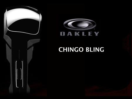 1 CHINGO BLING. 2 Objective: To brand Oakley to the growing Latino market.