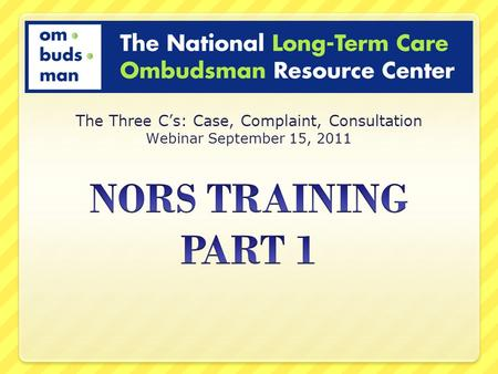 The Three C's: Case, Complaint, Consultation Webinar September 15, 2011.