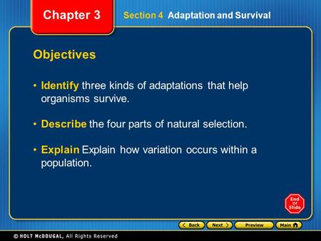 Chapter 3 Objectives Identify three kinds of adaptations that help organisms survive. Describe the four parts of natural selection. Explain Explain how.