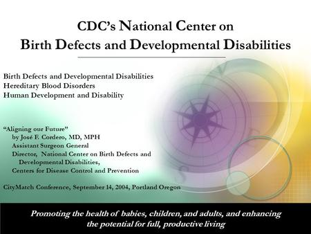 CDC's N ational C enter on B irth D efects and D evelopmental D isabilities Birth Defects and Developmental Disabilities Hereditary Blood Disorders Human.