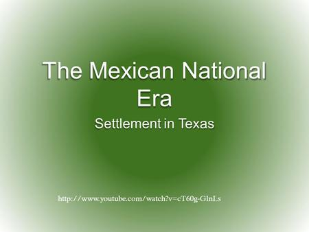 The Mexican National Era Settlement in Texas