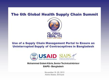 CLICK TO ADD TITLE [DATE][SPEAKERS NAMES] The 6th Global Health Supply Chain Summit November 18 -20, 2013 Addis Ababa, Ethiopia Use of a Supply Chain Management.