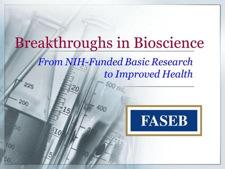 Breakthroughs in Bioscience From NIH-Funded Basic Research to Improved Health.