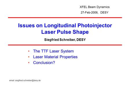 Siegfried Schreiber, DESY   The TTF Laser System Laser Material Properties Conclusion? Issues on Longitudinal Photoinjector.