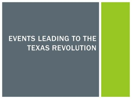 Events Leading to the Texas Revolution