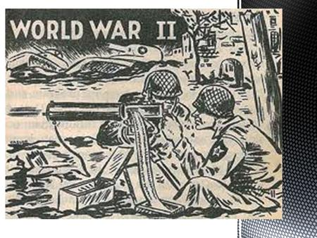 World War 2! brainpop.  Germany had lost World War I.  Like the United States, Germany's economy in the 1930's was also suffering through a great economic.
