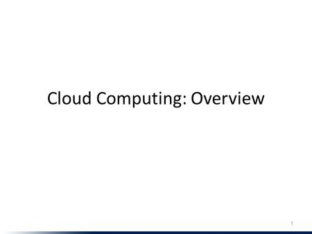 Cloud Computing: Overview
